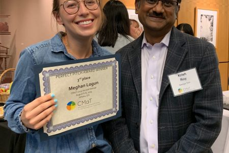 Meghan logun is all smiles after winning 3rd place in the 'Perfect Pitch' competition at the 2019 CMaT retreat! Here she is, receiving her certificate from CMaT Center Director Krish Roy. Congrats Meghan!